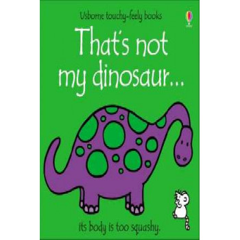 That's Not My Dinosaur : Touchy Feely