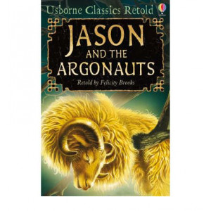 Jason & The ARgonauts (Classics Retold)