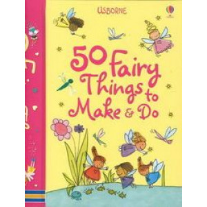 50 Fairy Things To Make & Do : Spiral edition