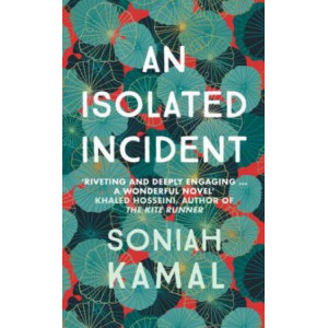 An Isolated Incident: Remarkable...A wonderful novel' Khaled Hosseini