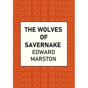Wolves of Savernake: A gripping medieval mystery from the bestselling author,  the