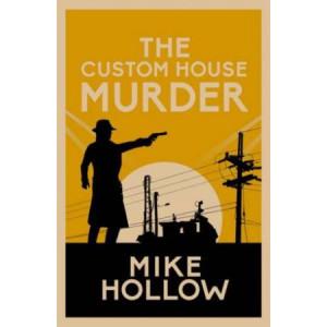 Custom House Murder: The intricate wartime murder mystery