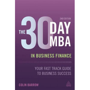 30 Day MBA in Business Finance: Your Fast Track Guide to Business Success
