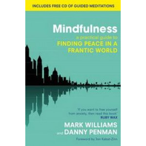 Mindfulness : A Practical Guide to Finding Peace in a Frantic World (Includes Free CD with Guided Meditations)