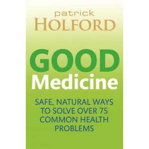 Good Medicine: Safe, Natural Ways to Solve Over 75 Common Health Problems
