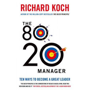 80/20 Manager: Ten ways to become a great leader