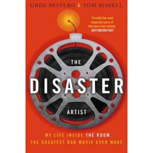 Disaster Artist: My Life Inside the Room, the Greatest Bad Movie Ever Made