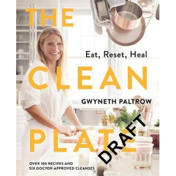 Clean Plate: Delicious, Healthy Recipes for Everyday Glow, The