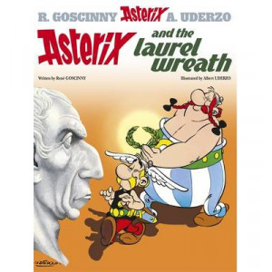 Asterix and the Laurel Wreath: Hardcover