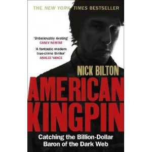 American Kingpin: Catching the Billion-Dollar Baron of the Dark Web