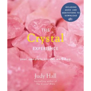 Crystal Experience: Your Complete Crystal Workshop Book with Audio Downloads, The