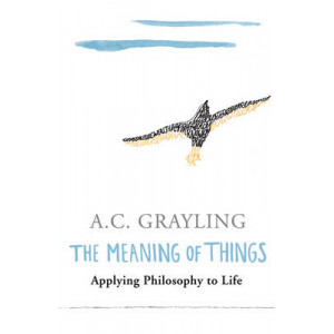 Meaning of Things: Applying Philosophy to Life
