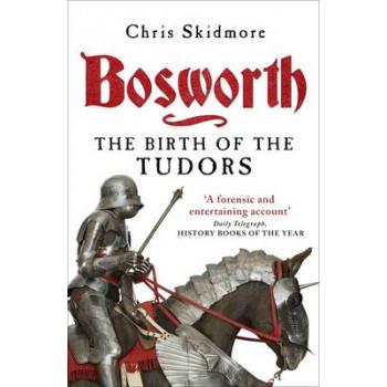 Bosworth: The Birth of the Tudors