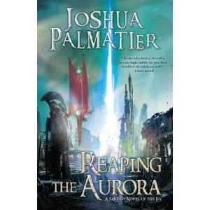 Reaping the Aurora