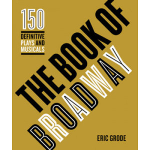 Book of Broadway: The 150 Definitive Plays and Musicals