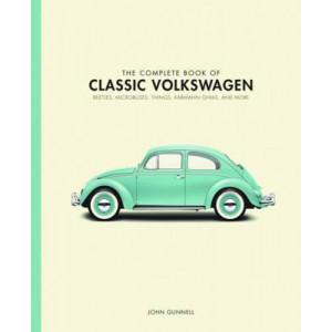 Complete Book of Classic Volkswagens: Beetles, Microbuses, Things, Karmann Ghias, and More