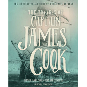 Voyages of Captain James Cook: The Illustrated Accounts of Three Epic Pacific Voyages