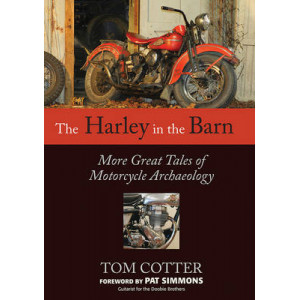 Harley in the Barn: More Great Tales of Motorcycle Archaeology