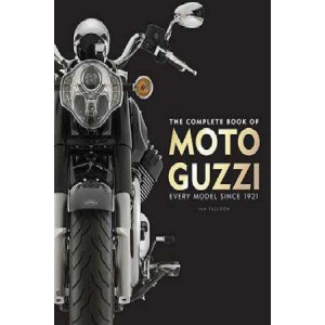 Complete Book of Moto Guzzi: Every Model Since 1921