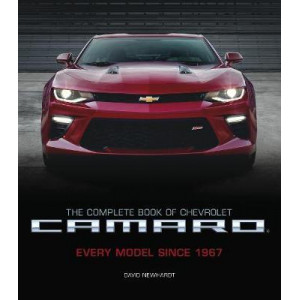 Complete Book of Chevrolet Camaro, 2nd Edition: Every Model Since 1967