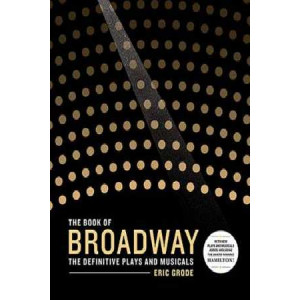 Book of Broadway: The Definitive Plays and Musicals