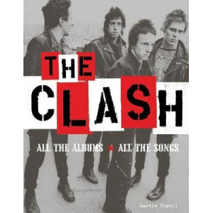 Clash: All the Albums, All the Songs