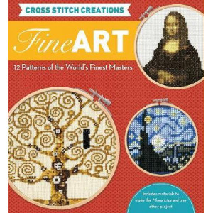 Cross Stitch Creations: Fine Art: 12 Patterns of the World's Finest Masterpieces