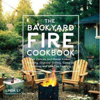 Backyard Fire Cookbook, The