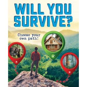 Will You Survive?: Follow the adventure and learn real-life survival skills along the way!