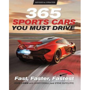 365 Sports Cars You Must Drive: Fast, Faster, Fastest
