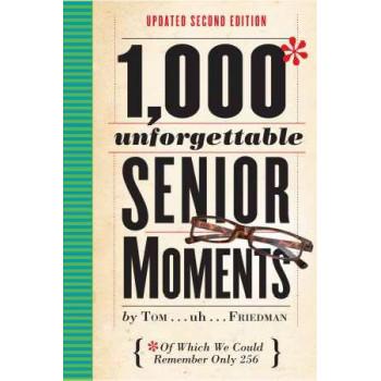 1, 000 Unforgettable Senior Moments