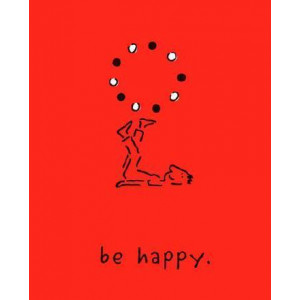 Be Happy (Deluxe Edition): A Little Book to Help You Live a Happy Life