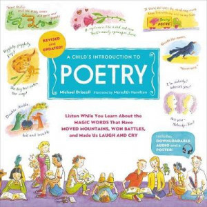 Child's Introduction to Poetry, A (Revised and Updated): Listen While You Learn About the Magic Words That Have Moved Mountains, Won Battles, and Made