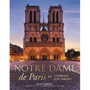 Notre Dame de Paris: A Celebration of the Cathedral