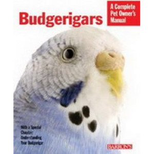 Budgerigars Complete Pet Owners Manual