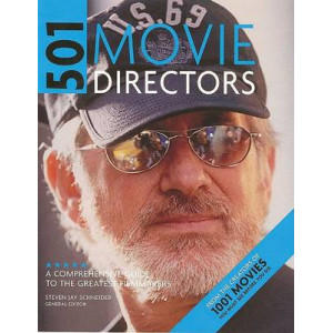 501 Movie Directors : Comprehensive Guide to the Greatest Filmmakers