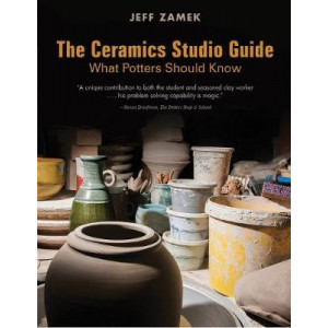 Ceramics Studio Guide: What Potters Should Know, The