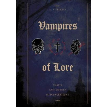 Vampires of Lore: Traditional Tales and Modern Misconceptions