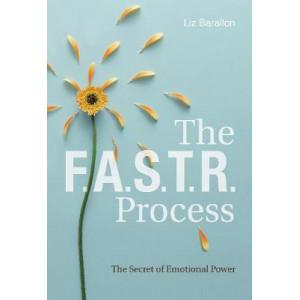 FASTR Process: The Secret of Emotional Power