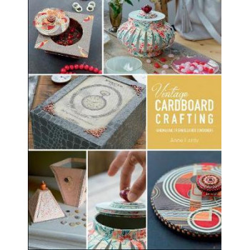 Vintage Cardboard Crafting: Handmaking 15 Embellished Containers