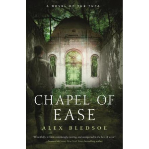 Chapel of Ease: A Novel of the Tufa
