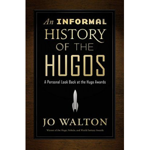 Informal History of the Hugos: A Personal Look Back at the Hugo Awards, 1953-2000