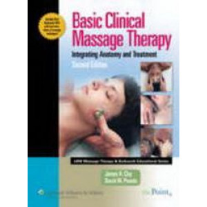 Basic Clinical Massage Therapy  (with Real Bodywork DVD)