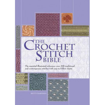 Crochet Stitch Bible, The