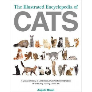 Illustrated Encyclopedia of Cats:  Comprehensive Visual Directory of All the World's Cat Breeds