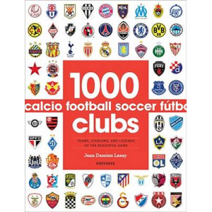 1000 Football Clubs: Champions of the Beautiful Game