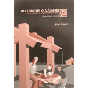 Reo Maori o Naianei - Modern Maori Beginner's Course, Book 1