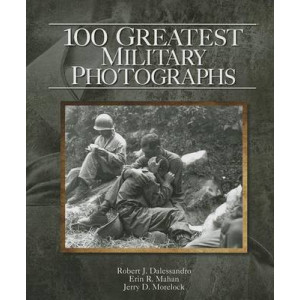 100 Greatest Military Photographs