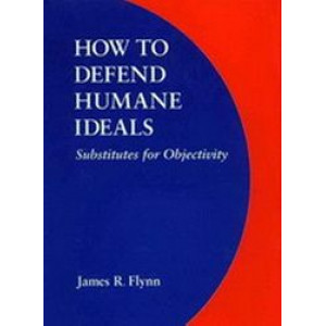 How to Defend Humane Ideals : Substitutes for Objectivity