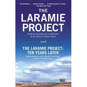 Laramie Project and The Laramie Project - Ten Years Later